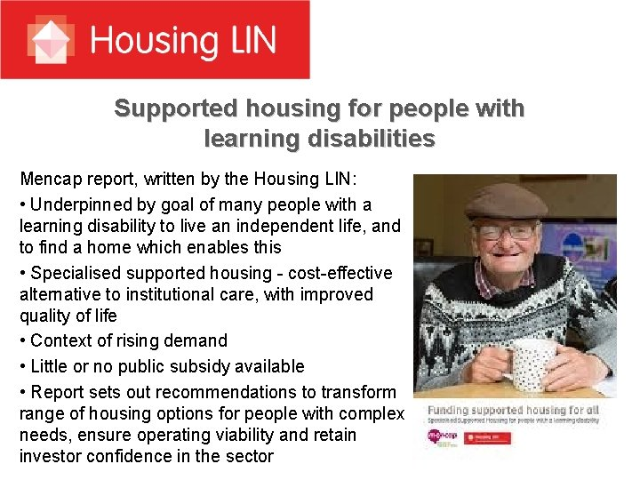 Supported housing for people with learning disabilities Mencap report, written by the Housing LIN: