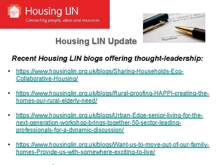 Housing LIN Update Recent Housing LIN blogs offering thought-leadership: • https: //www. housinglin. org.