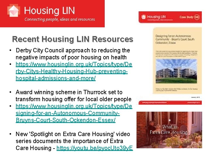 Recent Housing LIN Resources • Derby City Council approach to reducing the negative impacts