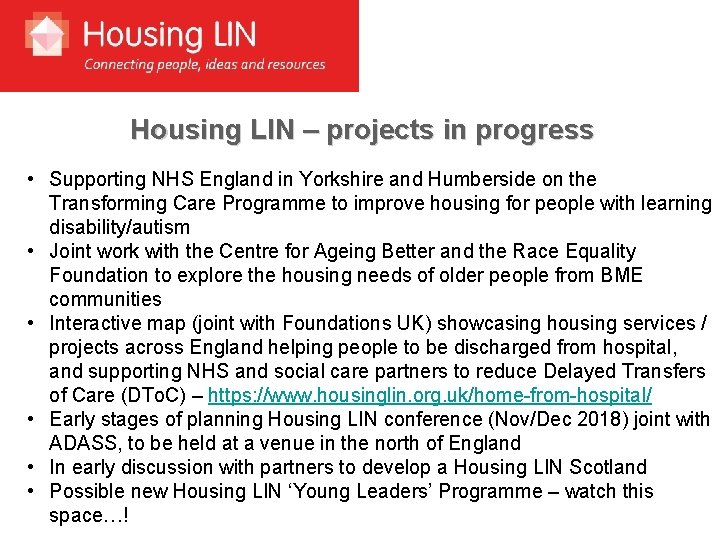Housing LIN – projects in progress • Supporting NHS England in Yorkshire and Humberside