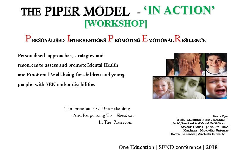 THE PIPER MODEL - 'IN ACTION' [WORKSHOP] P I P E R Personalised approaches,