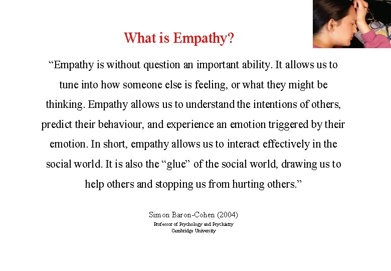 """What is Empathy? """"Empathy is without question an important ability. It allows us to"""