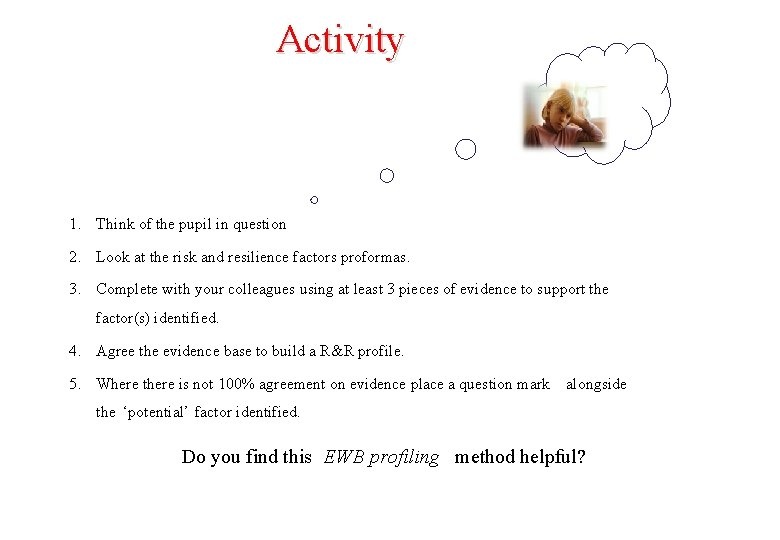 Activity 1. Think of the pupil in question 2. Look at the risk and