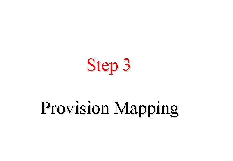 Step 3 Provision Mapping