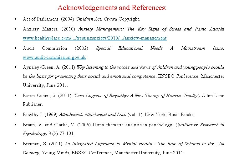 Acknowledgements and References: Act of Parliament. (2004) Children Act. Crown Copyright. Anxiety Matters. (2010)