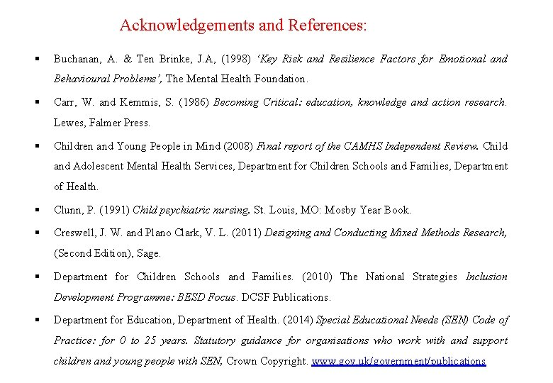 Acknowledgements and References: Buchanan, A. & Ten Brinke, J. A, (1998) 'Key Risk and