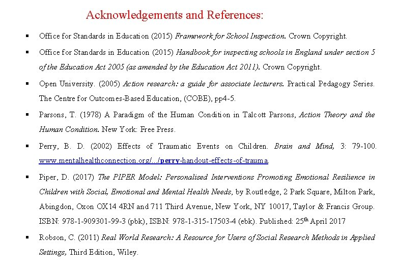 Acknowledgements and References: Office for Standards in Education (2015) Framework for School Inspection. Crown
