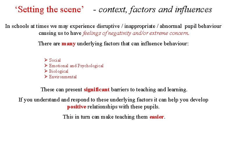 'Setting the scene' - context, factors and influences In schools at times we may