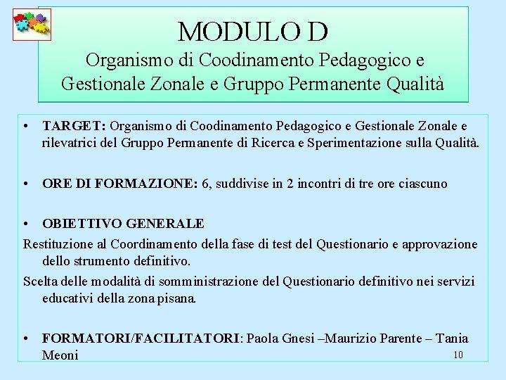 MODULO D Organismo di Coodinamento Pedagogico e Gestionale Zonale e Gruppo Permanente Qualità •