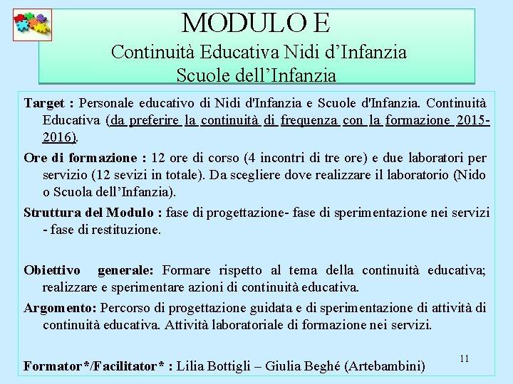 MODULO E Continuità Educativa Nidi d'Infanzia Scuole dell'Infanzia Target : Personale educativo di Nidi