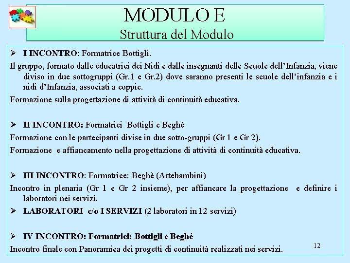 MODULO E Struttura del Modulo Ø I INCONTRO: Formatrice Bottigli. Il gruppo, formato dalle
