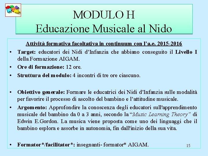 MODULO H Educazione Musicale al Nido Attività formativa facoltativa in continuum con l'a. e.