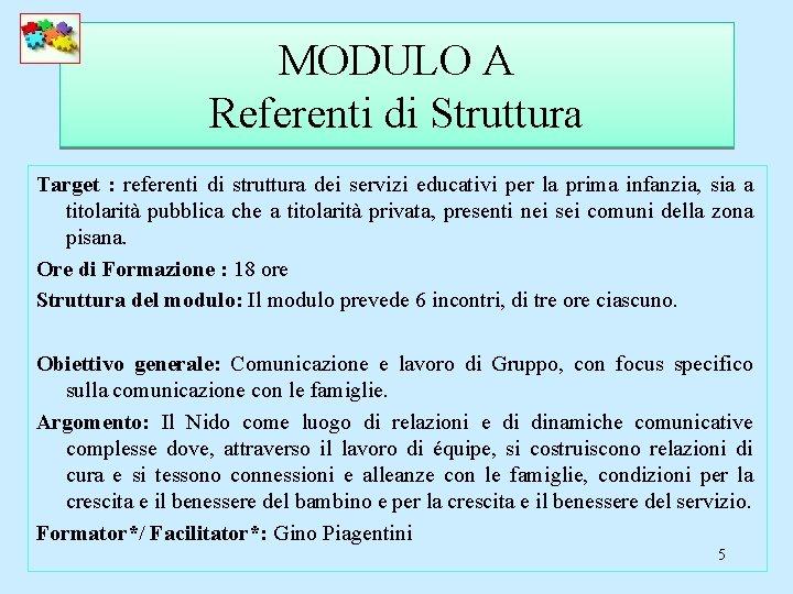 MODULO A Referenti di Struttura Target : referenti di struttura dei servizi educativi per