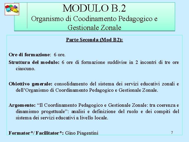 MODULO B. 2 Organismo di Coodinamento Pedagogico e Gestionale Zonale Parte Seconda (Mod B