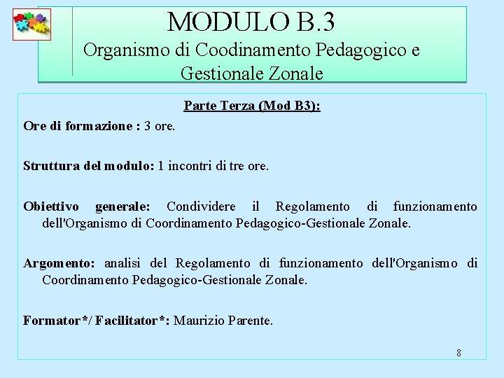MODULO B. 3 Organismo di Coodinamento Pedagogico e Gestionale Zonale Parte Terza (Mod B