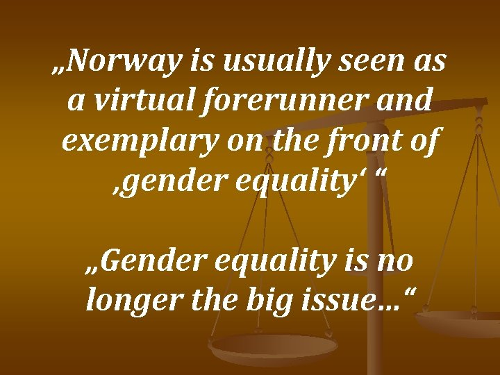 """""""Norway is usually seen as a virtual forerunner and exemplary on the front of"""
