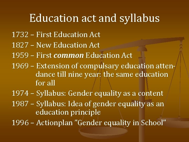 Education act and syllabus 1732 – First Education Act 1827 – New Education Act