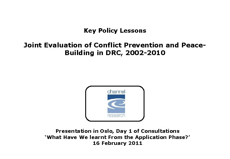Key Policy Lessons Joint Evaluation of Conflict Prevention and Peace. Building in DRC, 2002