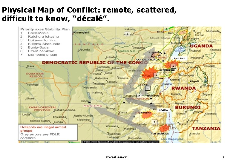 """Physical Map of Conflict: remote, scattered, difficult to know, """"décalé"""". Channel Research 5"""