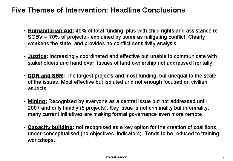 Five Themes of Intervention: Headline Conclusions • Humanitarian Aid: 40% of total funding, plus