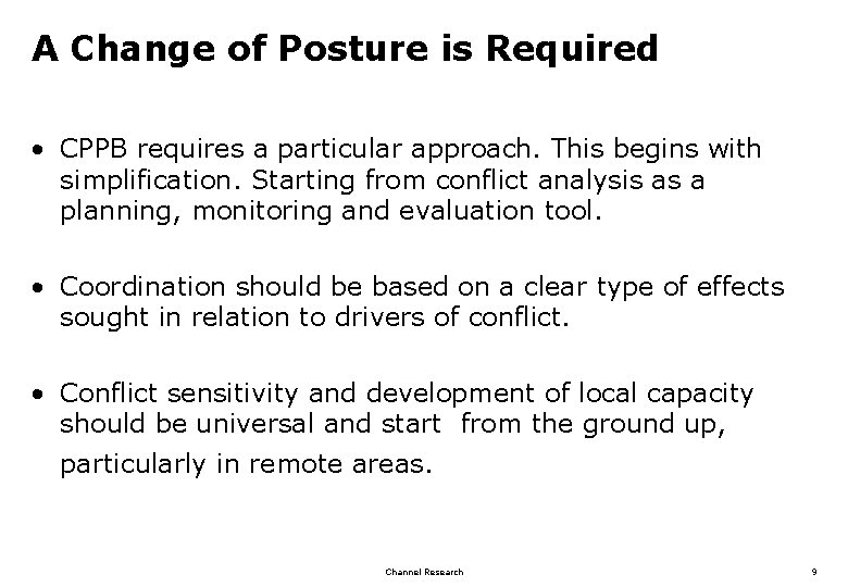 A Change of Posture is Required • CPPB requires a particular approach. This begins