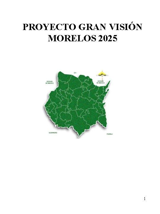 PROYECTO GRAN VISIÓN MORELOS 2025 1