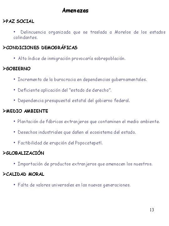 Amenazas ØPAZ SOCIAL • Delincuencia organizada que se traslada a Morelos de los estados