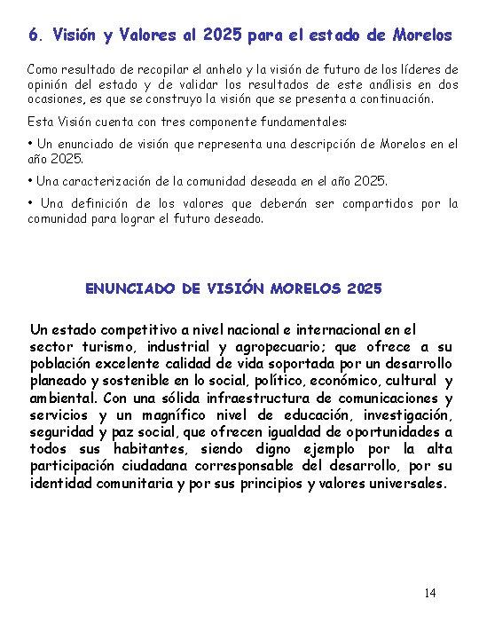 6. Visión y Valores al 2025 para el estado de Morelos Como resultado de