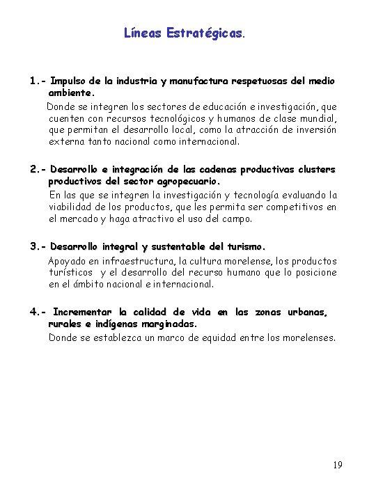 Líneas Estratégicas. 1. - Impulso de la industria y manufactura respetuosas del medio ambiente.