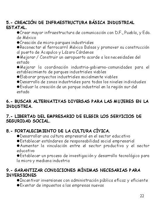 5. - CREACIÓN DE INFRAESTRUCTURA BÁSICA INDUSTRIAL ESTATAL. l. Crear mayor infraestructura de comunicación