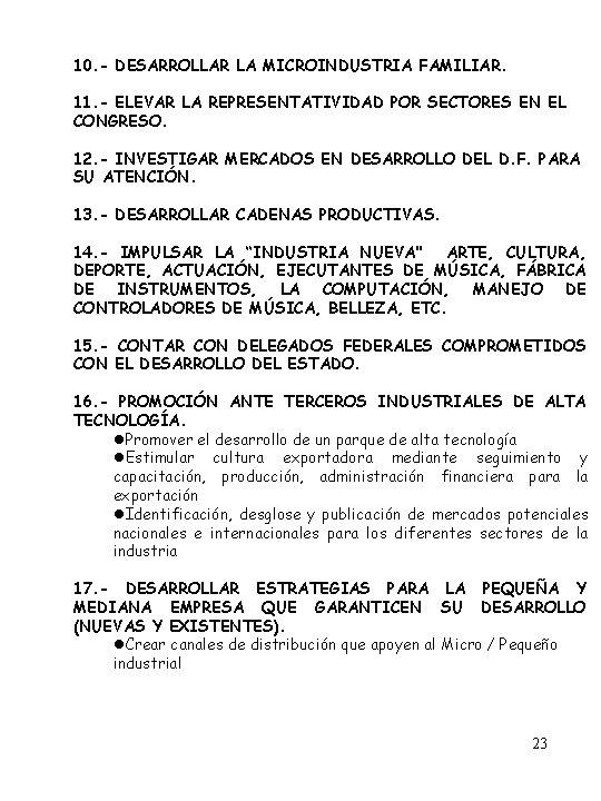 10. - DESARROLLAR LA MICROINDUSTRIA FAMILIAR. 11. - ELEVAR LA REPRESENTATIVIDAD POR SECTORES EN