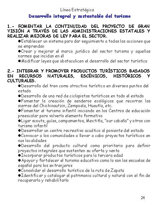 Línea Estratégica Desarrollo integral y sustentable del turismo 1. - FOMENTAR LA CONTINUIDAD DEL