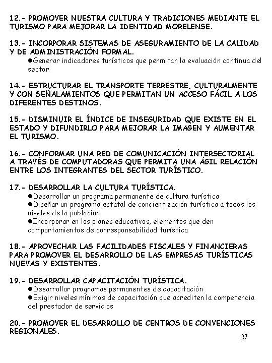 12. - PROMOVER NUESTRA CULTURA Y TRADICIONES MEDIANTE EL TURISMO PARA MEJORAR LA IDENTIDAD
