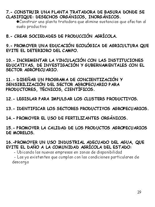 7. - CONSTRUIR UNA PLANTA TRATADORA DE BASURA DONDE SE CLASIFIQUE: DESECHOS ORGÁNICOS, INORGÁNICOS.