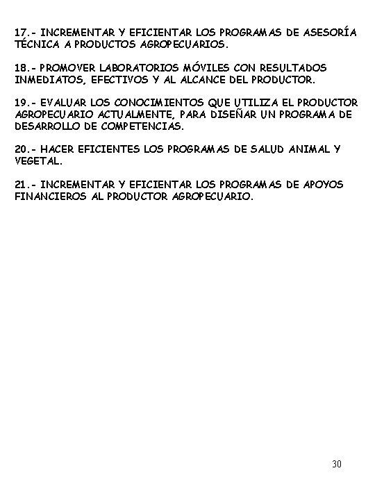 17. - INCREMENTAR Y EFICIENTAR LOS PROGRAMAS DE ASESORÍA TÉCNICA A PRODUCTOS AGROPECUARIOS. 18.