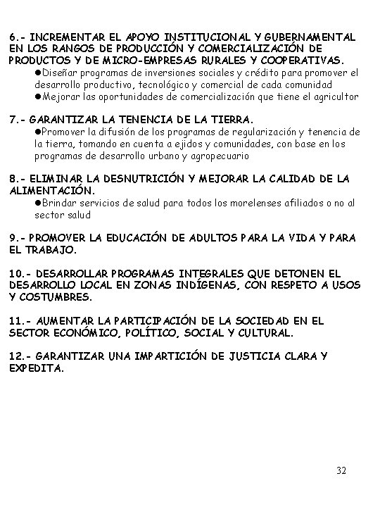 6. - INCREMENTAR EL APOYO INSTITUCIONAL Y GUBERNAMENTAL EN LOS RANGOS DE PRODUCCIÓN Y