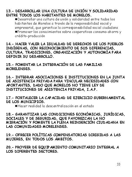 13. - DESARROLLAR UNA CULTURA DE UNIÓN Y SOLIDARIDAD ENTRE TODOS LOS HABITANTES DE