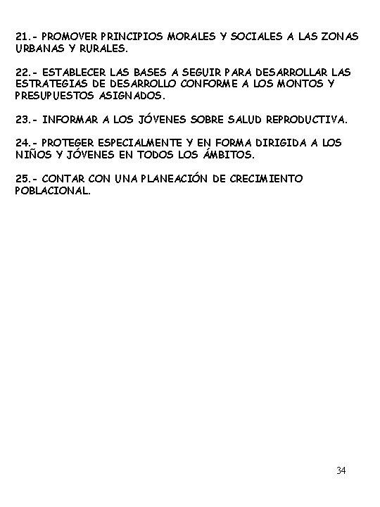 21. - PROMOVER PRINCIPIOS MORALES Y SOCIALES A LAS ZONAS URBANAS Y RURALES. 22.