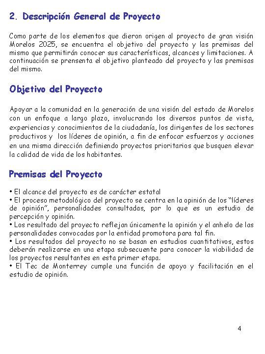 2. Descripción General de Proyecto Como parte de los elementos que dieron origen al