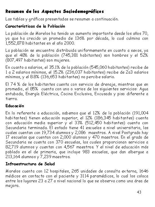 Resumen de los Aspectos Sociodemográficos Las tablas y gráficas presentadas se resumen a continuación.