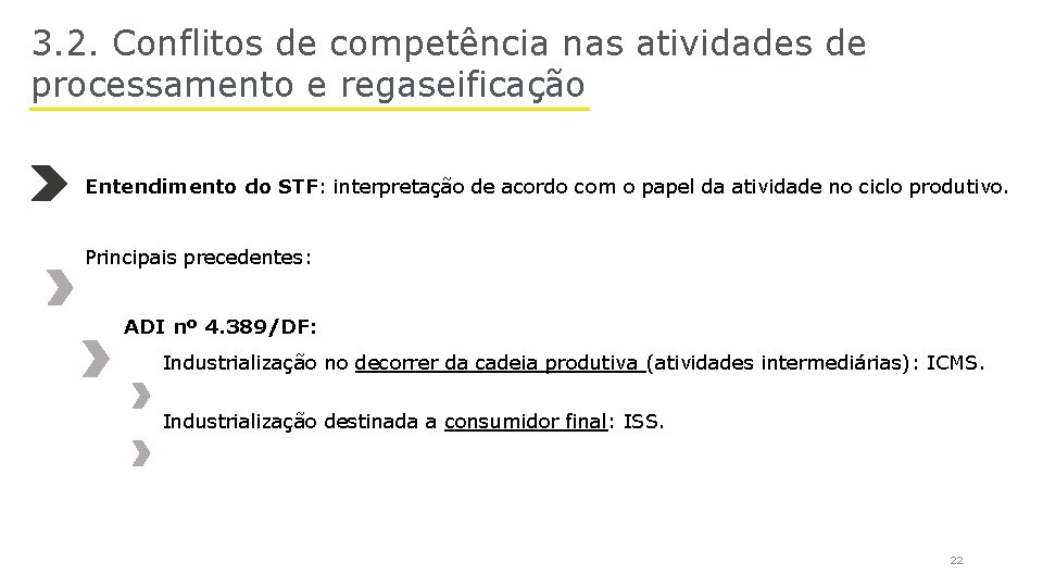 3. 2. Conflitos de competência nas atividades de processamento e regaseificação Entendimento do STF: