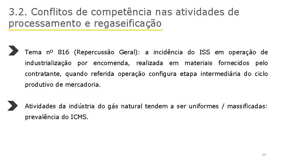 3. 2. Conflitos de competência nas atividades de processamento e regaseificação Tema nº 816