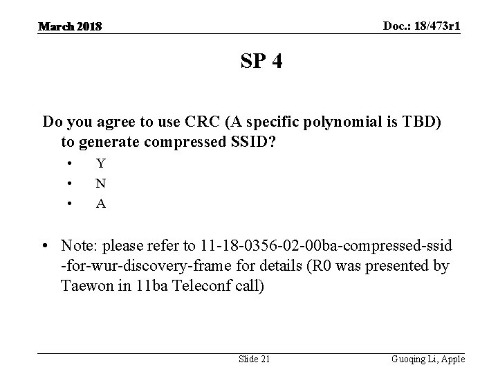 Doc. : 18/473 r 1 March 2018 SP 4 Do you agree to use