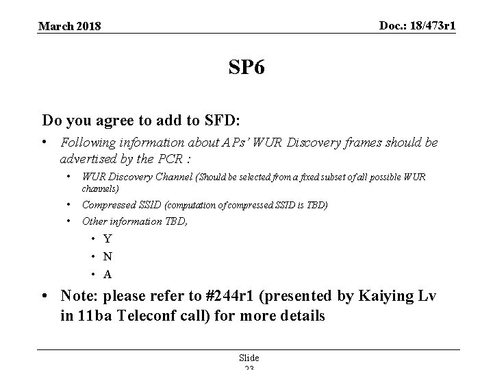 Doc. : 18/473 r 1 March 2018 SP 6 Do you agree to add