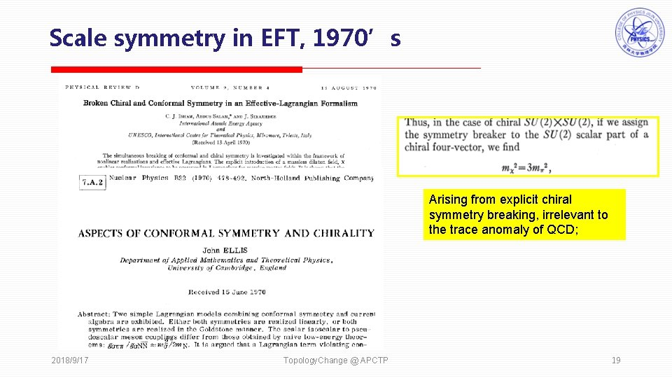 Scale symmetry in EFT, 1970's Arising from explicit chiral symmetry breaking, irrelevant to the