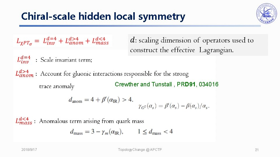 Chiral-scale hidden local symmetry Crewther and Tunstall , PRD 91, 034016 2018/9/17 Topology. Change