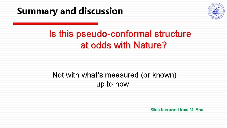 Summary and discussion Is this pseudo-conformal structure at odds with Nature? Not with what's