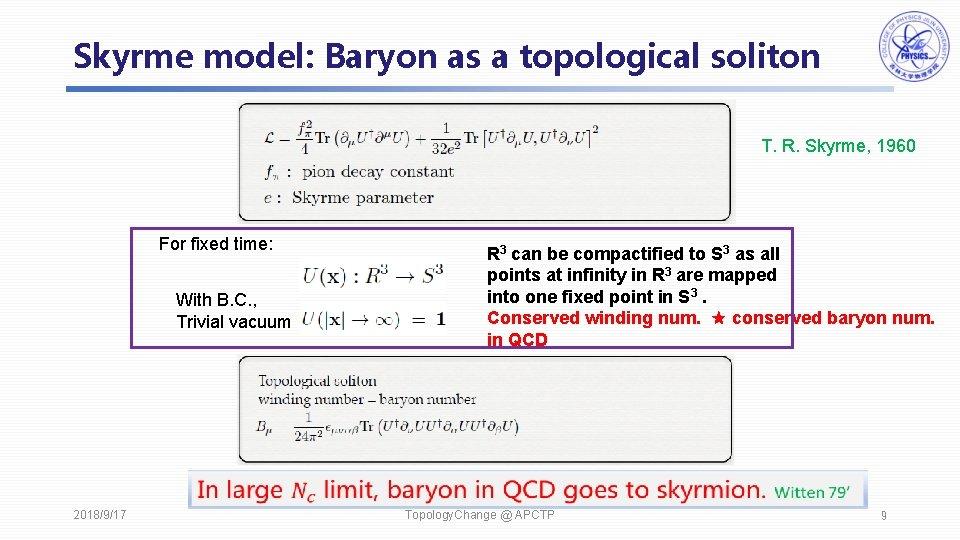 Skyrme model: Baryon as a topological soliton T. R. Skyrme, 1960 For fixed time: