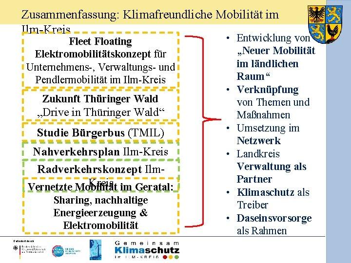 Zusammenfassung: Klimafreundliche Mobilität im Ilm-Kreis Fleet Floating Elektromobilitätskonzept für Unternehmens-, Verwaltungs- und Pendlermobilität im