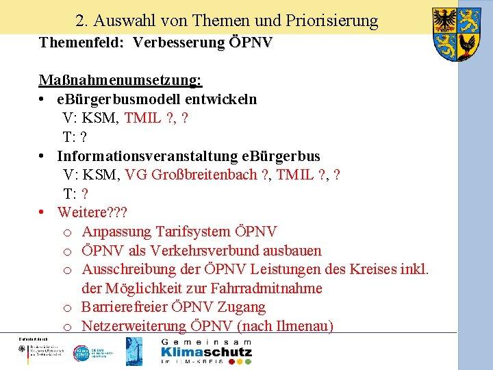2. Auswahl von Themen und Priorisierung Themenfeld: Verbesserung ÖPNV Maßnahmenumsetzung: • e. Bürgerbusmodell entwickeln